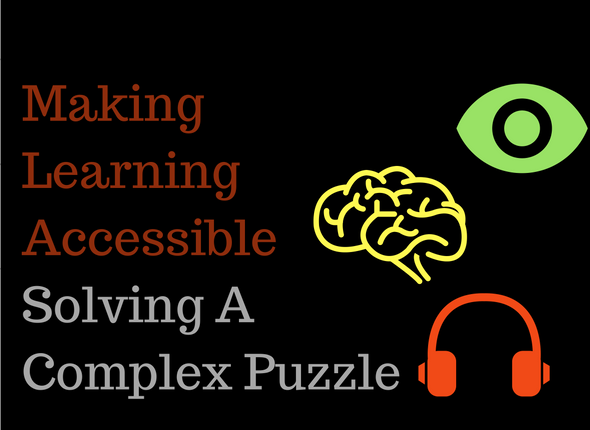 Making Learning Accessible – Solving A Complex Puzzle